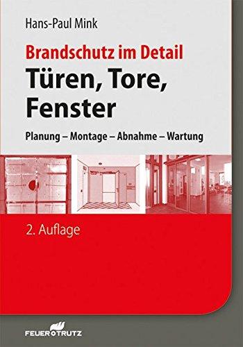 Brandschutz im Detail – Türen, Tore, Fenster: Planung – Montage – Abnahme – Wartung