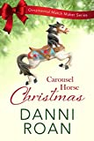 Carousel Horse Christmas by Danni Roan | Equus Education (Click to buy - affiliate link)