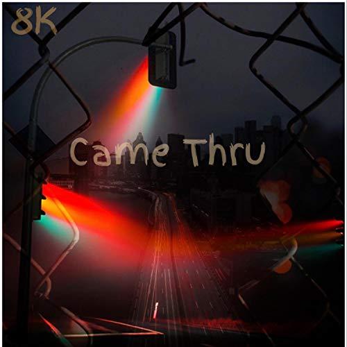 Came Thru [Explicit]