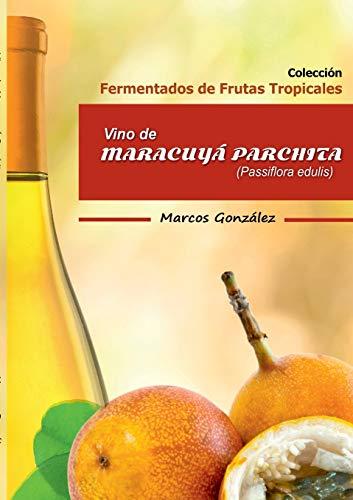 Vino de Maracuyá Parchita (Passifllora edulis)