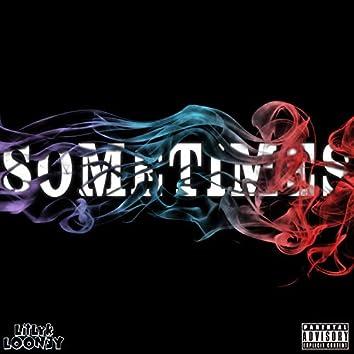 Sometimes (feat. Cash Rick)