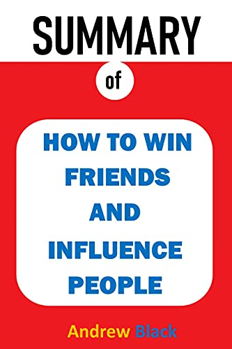 SUMMARY OF HOW TO WIN FRIENDS AND INFLUENCE PEOPLE (English Edition)