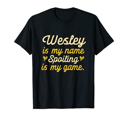 Wesley is My Name Divertido Nombre Humor Apodo Camiseta