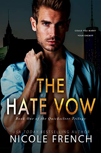 The Hate Vow (Quicksilver Book 1) by [Nicole French]
