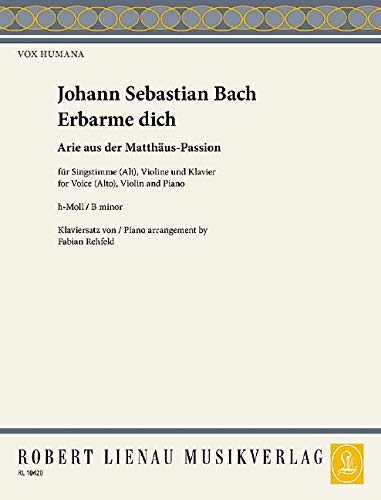 Erbarme dich: (Matthäus-Passion). Alt, Violine und Klavier. Partitur und Stimmen. (Vox Humana, 3, Band 3)