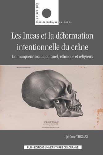 Les Incas et la déformation intentionnelle du crâne : Un marqueur social, culturel, ethnique et religieux PDF Books