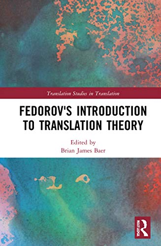 Fedorov's Introduction to Translation Theory (Translation Studies in Translation)