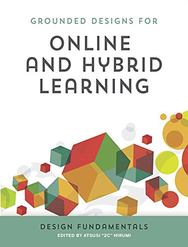 Grounded Designs for Online and Hybrid Learning: Design Fundamentals