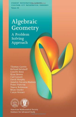 Algebraic Geometry: A Problem Solving Approach