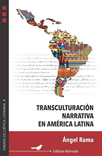 Transculturación narrativa en América Latina (Ensayos de crítica literaria)