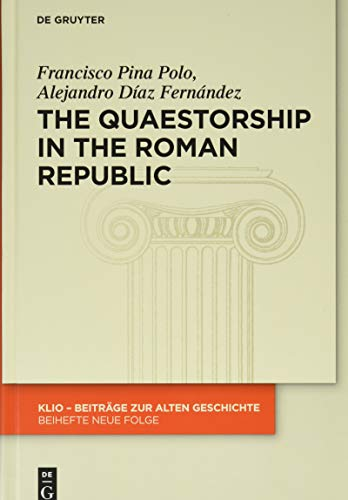 The Quaestorship in the Roman Republic (Klio / Beihefte - Neue Folge) (Klio / Nroytshr xit S;yrm Hrdvjovjyr)