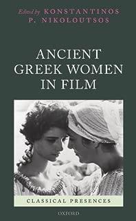 Ancient Greek Women in Film (Classical Presences)