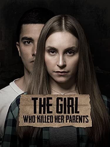 The Girl Who Killed Her Parents