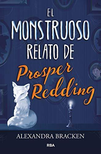 El monstruoso relato de Prosper Redding (FICCIÓN JUVENIL)