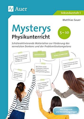 Mysterys Physikunterricht 5-10: Schüleraktivierende Materialien zur Förderung des vernetzten Denkens und der Problemlösekompetenz (5. bis 10. Klasse) (Mysterys Sekundarstufe)