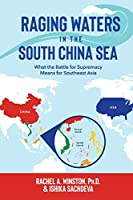 Raging Waters in the South China Sea: What the Battle for Supremacy Means for Southeast Asia