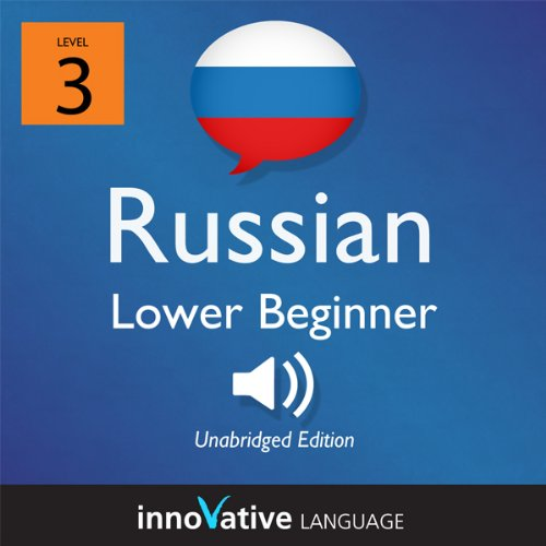 Learn Russian - Level 3: Lower Beginner Russian, Volume 1: Lessons 1-16 cover art