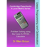 Linear Programming and Optimisation: Problem Solving using the Casio fx-991ES Calculator