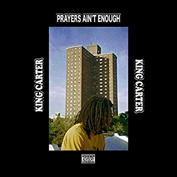 Prayers Ain't Enough