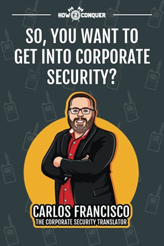 Compare Textbook Prices for So, You Want to Get into Corporate Security  ISBN 9781945783135 by Francisco, Carlos,Guntner, Katherine,Garner, Telia