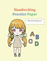 Handwriting practice paper, for little girls, learning to write letters, 150 pages, (8.5 x 11 ) inches