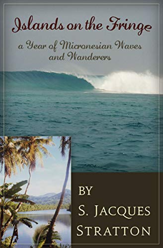 Islands on the Fringe: A Year of Micronesian Waves and Wanderers