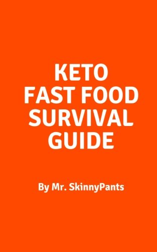 Keto Fast Food Survival Guide: Learn How To Order Low Carb at the 25 Most Popular Fast Food Chains in the United States.