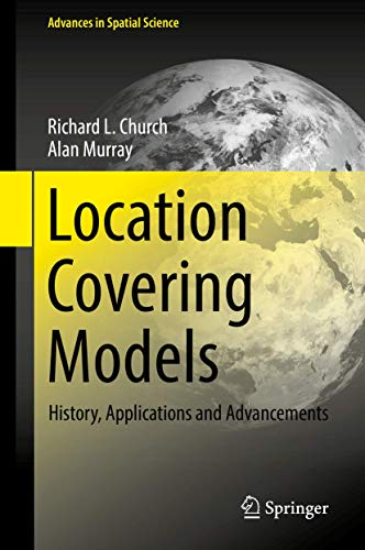 Location Covering Models: History, Applications and Advancements (Advances in Spatial Science)