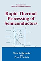 Rapid Thermal Processing of Semiconductors (Microdevices)