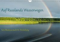 Auf Russlands Wasserwegen (Wandkalender 2022 DIN A4 quer): Von Moskau nach St. Petersburg (Monatskalender, 14 Seiten )