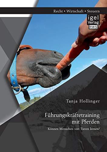 Führungskräftetraining mit Pferden. Können Menschen von Tieren lernen?