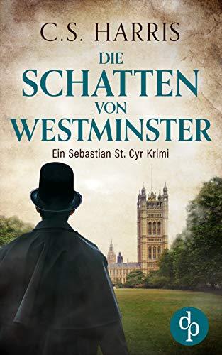 Die Schatten von Westminster (Sebastian St. Cyr-Reihe 1)