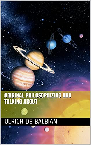 Original Philosophizing and Talking About (English Edition)