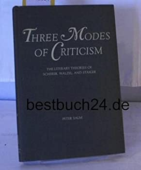 Paperback Three Modes of Criticism: The Literary Theories of Scherer Walzel and Staiger Book