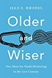 Older and Wiser: New Ideas for Youth Mentoring in the 21st Century