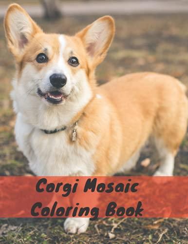 Corgi Mosaic Coloring Book: el libro de colorear Corgi Lover con divertidas ilustraciones para aliviar el estrés y relajarse. Gran regalo para niños y adultos.