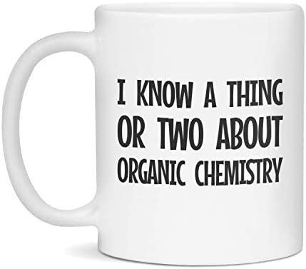 I know a thing or two about Organic Chemistry Ceramic Coffee Mug 11 Ounce White product image