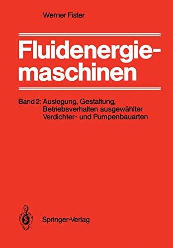 Fluidenergiemaschinen: Band 2: Auslegung, Gestaltung, Betriebsverhalten ausgewählter Verdichter- und Pumpenbauarten