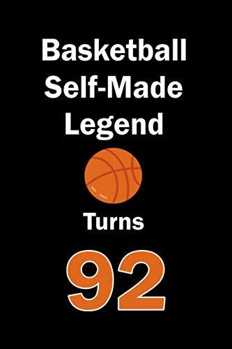 Basketball Self-Made Legend Turns 92: Basketball Journal for a Basketball Player / Fan Turns 92 | Gift for Basketball Lovers: Unique Basketball ... & Fans | 120 Pages ( Basketball Player