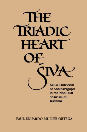 The Triadic Heart of Siva: Kaula Tantricism of Abhinavagupta in the Non-Dual Shaivism of Kashmir (Suny Series, Shaiva Traditions of Kashmir)