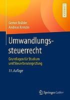 Umwandlungssteuerrecht: Grundlagen fuer Studium und Steuerberaterpruefung