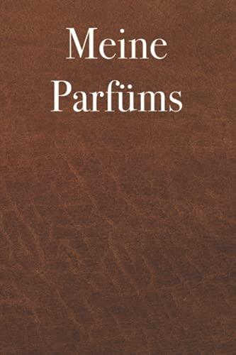 Meine Parfüms - trage deine Parfümsammlung in dieses Buch ein, 120 Seiten, Geschenk für Parfüm Liebhaber