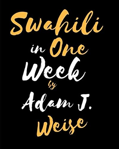 Compare Textbook Prices for Swahili in One Week  ISBN 9781539092490 by Weise, Adam J,Michael, Sayi