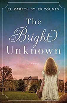 The Bright Unknown by [Elizabeth Byler Younts]