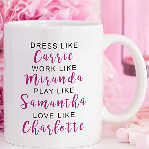 Dress Like Carrie Work Like Miranda Play Like Samantha Love Like Charlotte, Tazza Sex and The City, Tazza Carrie Bradshaw
