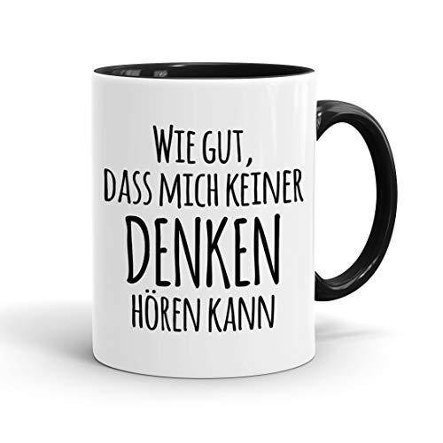 True Statements Tasse Wie gut dass mich keiner denken hören kann - Kaffee-Tasse mit Spruch, Geschenk für Mitarbeiter - Chef - Arbeitskollege - Büro, Arbeit, inner black