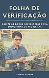 Folha de Verificação: Colete os dados necessários para solucionar os problemas (Checklist - lista de verificação - sete 7 ferramentas da qualidade) (Portuguese Edition)