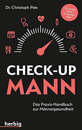 Check-up Mann: Das Praxis-Handbuch zur Männergesundheit