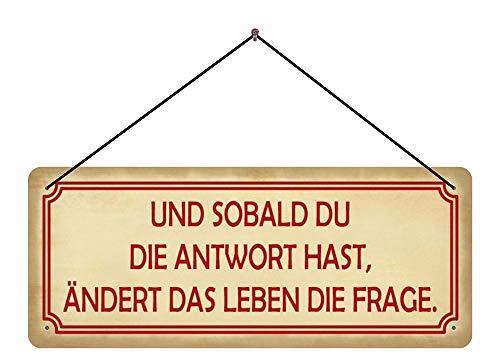 Deko7 Blechschild mit Kordel 27 x 10 cm Spruch: Und sobald du die Antwort hast, ändert das Leben die Fragen