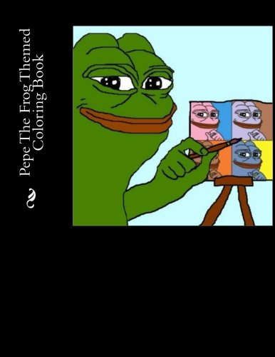 Pepe The Frog Themed Coloring Book